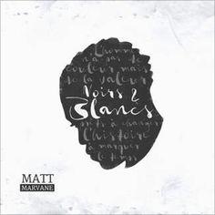 Noirs & Blancs par Matt Marvane