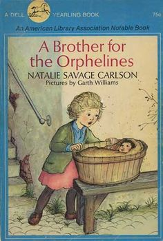 A Brother for the Orphelines, by Natalie Savage Carlson, Garth Williams (Illustrator), Book 2 of 5 Cool Books, My Books, Garth Williams, American Library Association, Books For Teens, Teen Books, Ladybird Books, Best Book Covers, Children's Book Illustration
