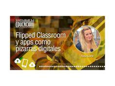 Ponencia en SIMO Educación en la Sala de Mobile Learning, de Rosa Liarte Alcaine sobre Flipped Classroom y apps como pizarras digitales.