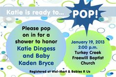"""""""Ready to Pop"""" Baby Shower Invitation in a 4x6  Contact me at aswiney01@yahoo.com to have this customized for only $10"""