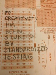 """""""My creativity has been stunted by standardized testing."""" THIS IS JUST GREAT"""