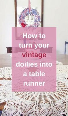 A romantic table runner made from vintage doilies