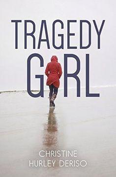 Tragedy Girl - Christine Hurley Deriso
