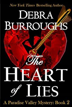 The Heart of Lies, Mystery with a Romantic Twist (Paradise Valley Mystery Series Book 2) by [Burroughs, Debra]