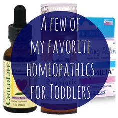 my-favorite-homeopathics-for-toddlers. Because my husband doesn't think I'm enough of a hippie yet :p