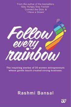 Follow Every Rainbow by Rashmi Bansal http://www.amazon.com/dp/9382618422/ref=cm_sw_r_pi_dp_FsI1vb03JB02R