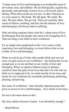 The sense of self-worthiness is what makes loving possible... //Brené Brown