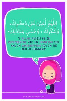 """O Allah Asist me in remembering you, in thanking you, and in worshiping you in the best of manners"" Islamic Prayer, Islamic Dua, Islamic Quotes, My Dua, Muslim Holidays, Learn Quran, Learn Islam, Islam Women, Islamic Cartoon"
