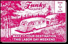 Funky Junk Antique Show and Crafts Market,  I am going to try real hard to be there.