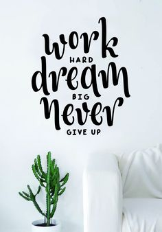 Work Hard Dream Big Never Give Up Quote Wall Decal Sticker Bedroom Living Room Art Vinyl Beautiful Inspirational Motivational Teen