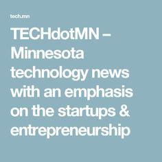 TECHdotMN – Minnesota technology news with an emphasis on the startups & entrepreneurship