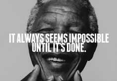 What a fitting quote! Nelson Mandela