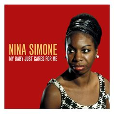 Nina Simone - My Baby Just Cares for Me (Not Now Music) [Full Album] https://www.facebook.com/profile.php?id=100004462366581