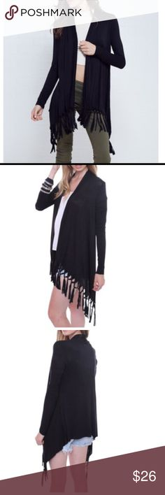 Black fringe cardigan Black chic fringed open draped cardigan in light rayon spandex knit PLEASE USE Poshmark new option you can purchase and it will give you the option to pick the size you want ( all sizes are available) BUNDLE And SAVE 10% ( sizes updated daily ) Jackets & Coats