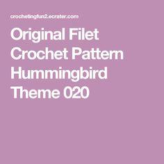 Original Filet Crochet Pattern Hummingbird Theme 020