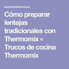 Cómo preparar lentejas tradicionales con Thermomix « Trucos de cocina Thermomix