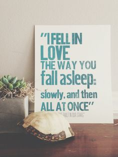 Letterpress Poster // I Fell In Love The Way You Fall Asleep // John Green Quote, The Fault In Our Stars // by Sable and Gray Paper Co. in Asheville, NC