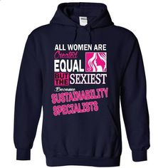 All women are created equal but the sexiest become SUST - #victoria secret hoodie #sweater pattern. BUY NOW => https://www.sunfrog.com/LifeStyle/All-women-are-created-equal-but-the-sexiest-become-SUSTAINABILITY-SPECIALISTS-1761-NavyBlue-14805690-Hoodie.html?68278