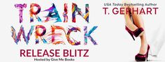Release Blitz - Train Wreck by T. Gephart @tinagephart     Title: Train Wreck  Author: T. Gephart  Genre: Romantic Comedy  Release Date: July 10 2017  Blurb  No passion no emotion no originalitya train wreck of epic portions.  Those were the words to describe Eve Thortons exhibition. Not even a fine arts degree from Yale or her daddys bank account could save her from the scathing reviews. And failure was a word Eve would never be comfortable with. Not even close.  Plotting the demise of…