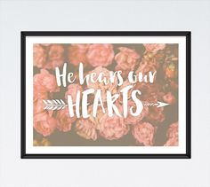♥Seeds of Faith♥  He hears our hearts Romans 8:26  BUY 3 Get 1 FREE! Use code: B3G1F   INSTANT DOWNLOAD Bible Verse Print, Inspirational quote, Bohemian Decor, Floral Print, Christian Wall Art - by SeedsofFaithDesigns on Etsy