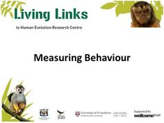Measuring Behaviour. Learning Outcomes Background Define animal behaviour and discuss what causes it. Understand why we study animal behaviour. Measuring.>