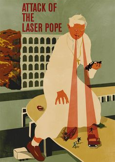 Attack of teh laser pope by Giordano Poloni, via Behance