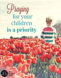 Parents, put prayer for your children on the top of your to-do list every day! For more parenting wisdom, click here: http://jegeorge.co/1Z3dRmD.