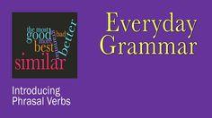 Everyday Grammar: Introducing Phrasal Verbs