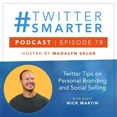 #78: Twitter Tips on Personal Branding and Social Selling, with Nick Martin via @madalynsklar Marketing Training, Online Marketing, Social Media Marketing, Digital Marketing, Twitter App, Competitor Analysis, Influencer Marketing, Social Media Content, Personal Branding