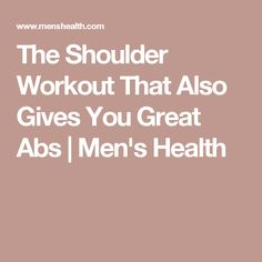 The Shoulder Workout That Also Gives You Great Abs | Men's Health