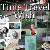 Time Travel Wish & Paradox One: Project Audio Notes 2015 thru 2019 World Hunger, Science Education, Paradox, Time Travel, Peace, Projects, Sobriety, World
