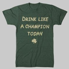 St. Paddy's shirt - Drink Like A Champion Today