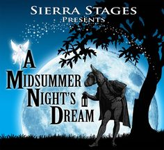 "Sierra Stages' presents ""A Midsummer Night's Dream"" from February 28 through March 23 at the Nevada Theatre in Nevada City."