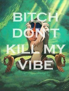 Bitch don& kill my vibe funny quotes disney bitch humor Magcon Boys, Yoga Positionen, Pilates Yoga, Dont Kill My Vibe, Life Quotes Love, Sassy Quotes, Quirky Quotes, Heart Quotes, Disney Love