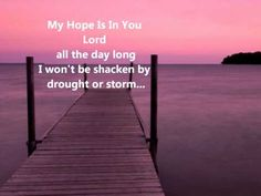 "Aaron Shust - My Hope Is In You With Lyrics      Your Word tells me in Psalm 147:11, ""the LORD delights in those who fear him, who put their hope in his unfailing love"".  I want to be Your delight.  I want to make You proud of me.   Thank You Jesus for being My Hope!"