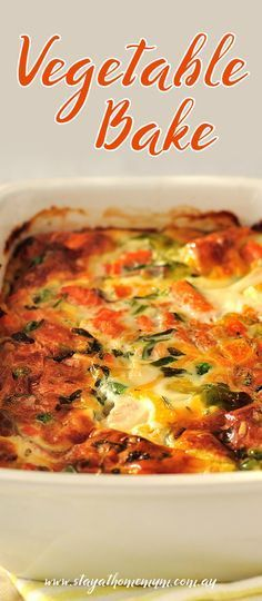Super Easy Vegetable Bake - Stay at Home Mum
