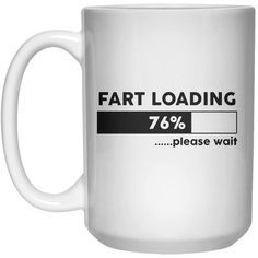 Fart Loading 76%...... Please Wait Mug - 15oz
