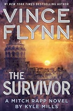 Read The Survivor (A Mitch Rapp Novel) thriller suspense book by Vince Flynn . A blistering novel that picks up where The Last Man left off, The Survivor is a no-holds-barred race to save America…an New York Times, Ny Times, New Books, Good Books, Vince Flynn, Mitch Rapp, Survivor Series, Thriller Books, Fiction Books