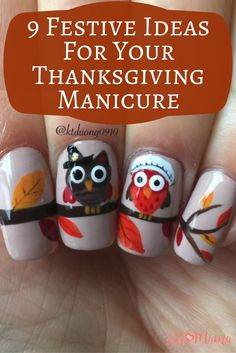 With Thanksgiving coming very quickly, it's time to start thinking about how you want to have your nails done. There are so many beautiful, fun, and festive ways to do your nails for Thanksgiving that your options are endless. However, we've rounded up 9 of the best for you to choose from. Owl Nail Art, Owl Nails, Holiday Nails, Christmas Nails, Diy Nail Designs, Fingernail Designs, Claw Nails, Thanksgiving Nails, Top Nail