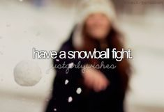 Have a Snowball Fight / Bucket List Ideas / Before I Die Best Friend Bucket List, Bucket List Life, Bucket List Family, Stuff To Do, Things To Do, Girly Things, Boyfriend Bucket Lists, Bucket List Before I Die, Snowball Fight