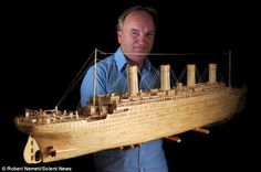David Reynolds used more than 1,200,000 matchsticks to create this amazing model of TITANIC.