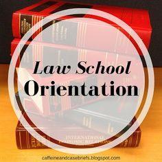 Law School Orientation | Caffeine and Case Briefs