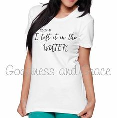 Baptism Keepsake Shirt I Left It in the Water - Great gift for Baptism Day! Help them remember the biggest decision of their life - wear it and share it! Visit Goodness and Grace to order. Diy Fashion, Fashion Design, Fashion Tips, Fashion Trends, Fashion Ideas, Alex The Great, Water Baptism, Percy Jackson Outfits, Getting Baptized