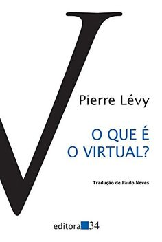 O que É o Virtual? por Pierre Lévy https://www.amazon.com.br/dp/857326036X/ref=cm_sw_r_pi_dp_3hZExbZ76J661