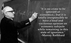 Murray Rothbard. I can't agree more.