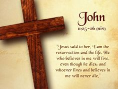 christmas scripture word pictures | John 11 bible verse about Jesus words about life photo with cross ...