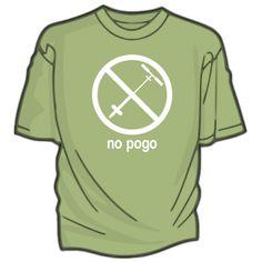 NO POGO - love my no pogo shirt