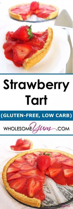 Healthy Strawberry Tart (Paleo, Low Carb) | Wholesome Yum - Natural, gluten-free, low carb recipes