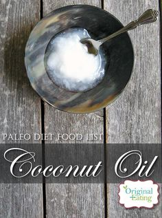 Learn secrets other sites won't tell you about Coconut oil and other foods on the Paleo diet food list including Paleo diet recipes only at Original Eating! Paleo Diet Food List, Diet Recipes, Eating Coconut Oil, Foods, The Originals, Food Food, Skinny Recipes, Healthy Diet Recipes