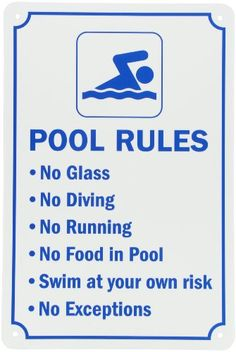 """Swimming Pool Signs #aluminum pool rules sign, Header """"Pool Rules Signs"""", Legend """"Pool Rules No Glass No Diving No Running No Food In Pool Swim At Your Own Risk ..."""